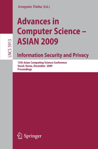 Advances in Computer Science - ASIAN 2009. Information Security and Privacy: 13th Asian Computing Science Conference, Seoul, Korea, December 14-16, 20