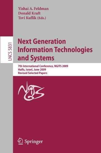 Next Generation Information Technologies and Systems: 7th International Conference, NGITS 2009, Haifa, Israel, June 16-18, 2009. Revised Selected Pape