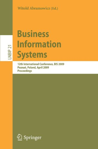 Business Information Systems: 12th International Conference, BIS 2009, Poznan, Poland, April 27-29, 2009, Proceedings (Lecture Notes in Business Infor