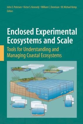 Enclosed Experimental Ecosystems and Scale: Tools for Understanding and Managing Coastal Ecosystems