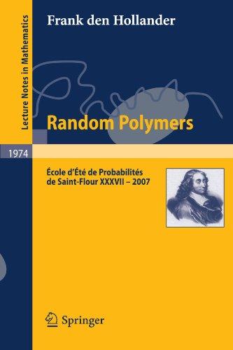 Random Polymers: École d¿Été de Probabilités de Saint-Flour XXXVII ¿ 2007