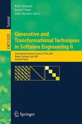 Generative and Transformational Techniques in Software Engineering II: International Summer School, GTTSE 2007, Braga, Portugal, July 2-7, 2007. Revis