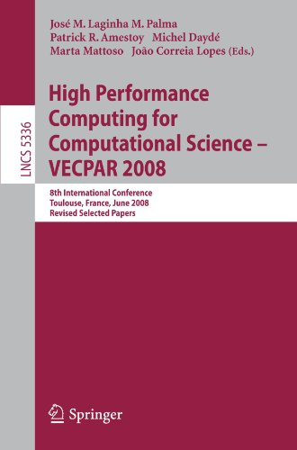 High Performance Computing for Computational Science - VECPAR 2008: 8th International Conference, Toulouse, France, June 24-27, 2008. Revised Selected