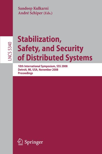 Stabilization, Safety, and Security of Distributed Systems: 10th International Symposium, SSS 2008, Detroit, MI, USA, November 21-23, 2008. Proceeding