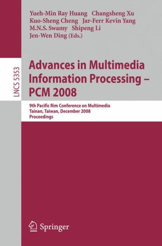 Advances in Multimedia Information Processing - PCM 2008: 9th Pacific Rim Conference on Multimedia, Tainan, Taiwan, December 9-13, 2008. Proceedings