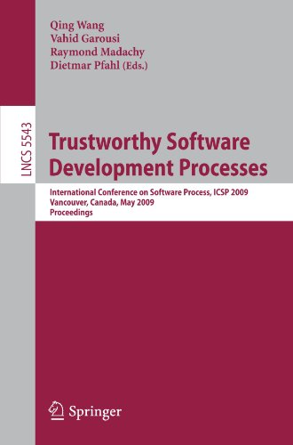 Trustworthy Software Development Processes: International Conference on Software Process, ICSP 2009 Vancouver, Canada, May 16-17, 2009 Proceedings