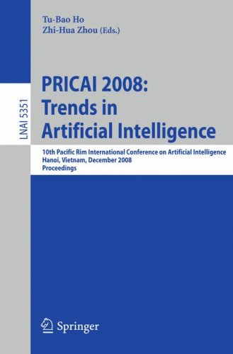 PRICAI 2008: Trends in Artificial Intelligence: 10th Pacific Rim International Conference on Artificial Intelligence, Hanoi, Vietnam, December 15-19,