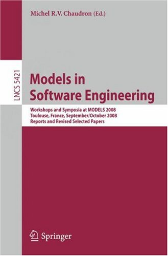 Models in Software Engineering: Workshops and Symposia at MODELS 2008, Toulouse, France, September 28 - October 3, 2008. Reports and Revised Selected