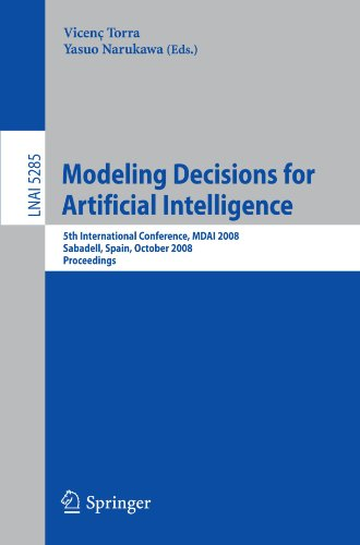 Modeling Decisions for Artificial Intelligence: 5th International Conference, MDAI 2008 Sabadell, Spain, October 30-31, 2008. Proceedings