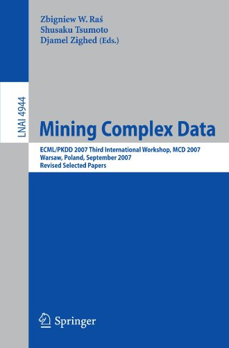 Mining Complex Data: ECML/PKDD 2007 Third International Workshop, MCD 2007, Warsaw, Poland, September 17-21, 2007, Revised Selected Papers