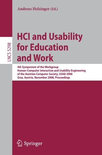 HCI and Usability for Education and Work: 4th Symposium of the Workgroup Human-Computer Interaction and Usability Engineering of the Austrian Computer