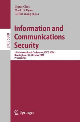 Information and Communications Security: 10th International Conference, ICICS 2008 Birmingham, UK, October 20 - 22, 2008 Proceedings