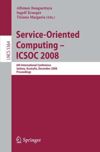 Service-Oriented Computing – ICSOC 2008: 6th International Conference, Sydney, Australia, December 1-5, 2008. Proceedings