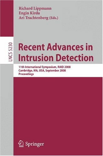 Recent Advances in Intrusion Detection: 11th International Symposium, RAID 2008, Cambridge, MA, USA, September 15-17, 2008. Proceedings