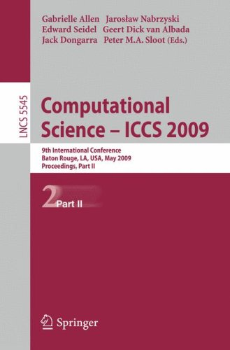 Computational Science – ICCS 2009: 9th International Conference Baton Rouge, LA, USA, May 25-27, 2009 Proceedings, Part II