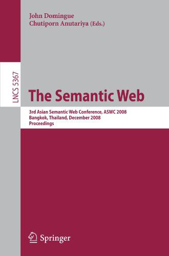 The Semantic Web: 3rd Asian Semantic Web Conference, ASWC 2008, Bangkok, Thailand, December 8-11, 2008. Proceedings.
