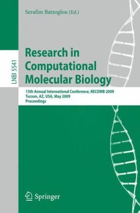Research in Computational Molecular Biology: 13th Annual International Conference, RECOMB 2009, Tucson, AZ, USA, May 18-21, 2009. Proceedings