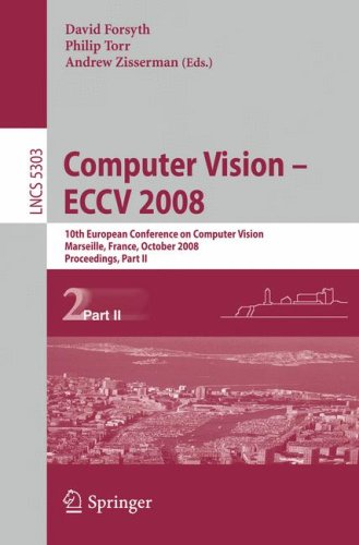 Computer Vision – ECCV 2008: 10th European Conference on Computer Vision, Marseille, France, October 12-18, 2008, Proceedings, Part II