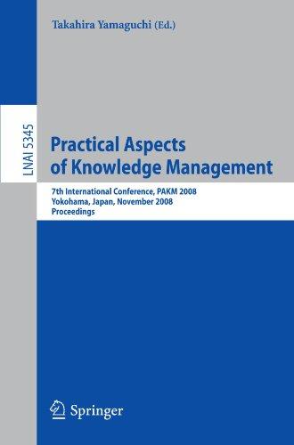 Practical Aspects of Knowledge Management: 7th International Conference, PAKM 2008, Yokohama, Japan, November 22-23, 2008. Proceedings