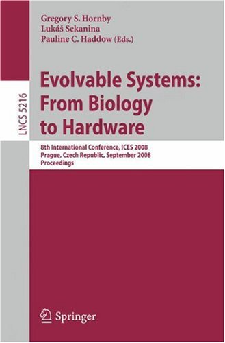 Evolvable Systems: From Biology to Hardware: 8th International Conference, ICES 2008, Prague, Czech Republic, September 21-24, 2008. Proceedings