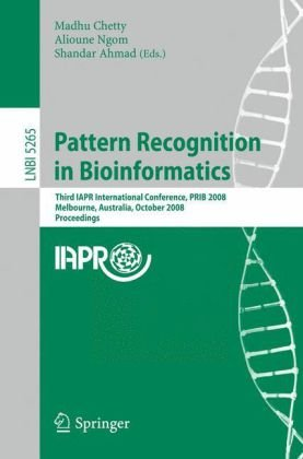 Pattern Recognition in Bioinformatics: Third IAPR International Conference, PRIB 2008, Melbourne, Australia, October 15-17, 2008. Proceedings