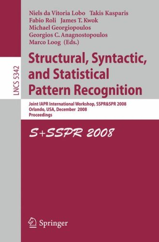 Structural, Syntactic, and Statistical Pattern Recognition: Joint IAPR International Workshop, SSPR & SPR 2008, Orlando, USA, December 4-6, 2008. Proc