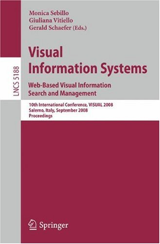 Visual Information Systems. Web-Based Visual Information Search and Management: 10th International Conference, VISUAL 2008, Salerno, Italy, September