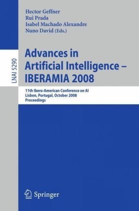 Advances in Artificial Intelligence – IBERAMIA 2008: 11th Ibero-American Conference on AI, Lisbon, Portugal, October 14-17, 2008. Proceedings