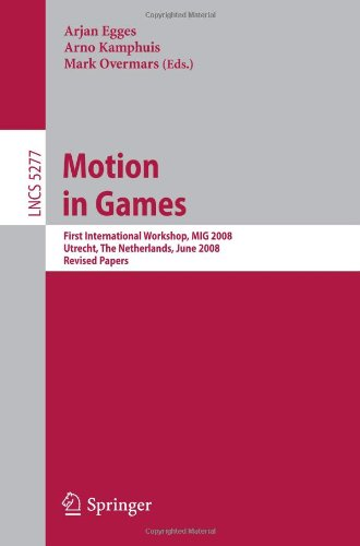 Motion in Games: First International Workshop, MIG 2008, Utrecht, The Netherlands, June 14-17, 2008. Revised Papers