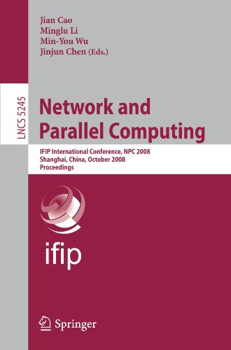 Network and Parallel Computing: IFIP International Conference, NPC 2008, Shanghai, China, October 18-20, 2008. Proceedings