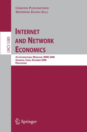Internet and Network Economics: 4th International Workshop, WINE 2008, Shanghai, China, December 17-20, 2008. Proceedingsq
