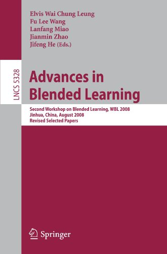 Advances in Blended Learning: Second Workshop on Blended Learning, WBL 2008, Jinhua, China, Augustl 20-22, 2008. Revised Selected Papers
