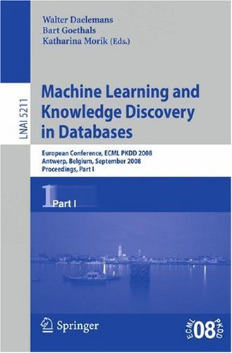 Machine Learning and Knowledge Discovery in Databases: European Conference, ECML PKDD 2008, Antwerp, Belgium, September 15-19, 2008, Proceedings, Part