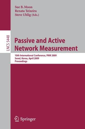 Passive and Active Network Measurement: 10th International Conference, PAM 2009, Seoul, Korea, April 1-3, 2009. Proceedings