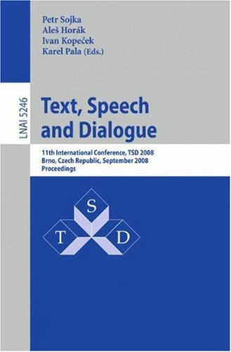 Text, Speech and Dialogue: 11th International Conference, TSD 2008, Brno, Czech Republic, September 8-12, 2008. Proceedings