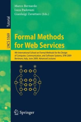 Formal Methods for Web Services: 9th International School on Formal Methods for the Design of Computer, Communication, and Software Systems, SFM 2009,