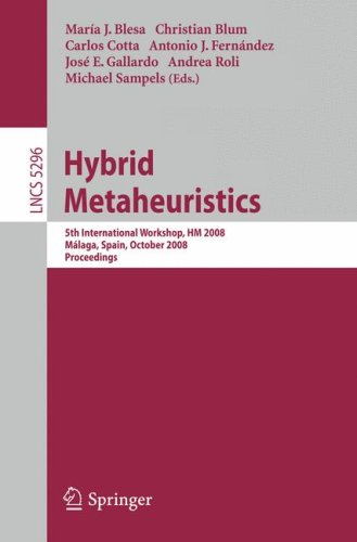 Hybrid Metaheuristics: 5th International Workshop, HM 2008, Málaga, Spain, October 8-9, 2008. Proceedings