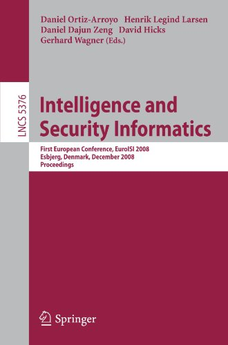 Intelligence and Security Informatics: First European Conference, EuroISI 2008, Esbjerg, Denmark, December 3-5, 2008. Proceedings