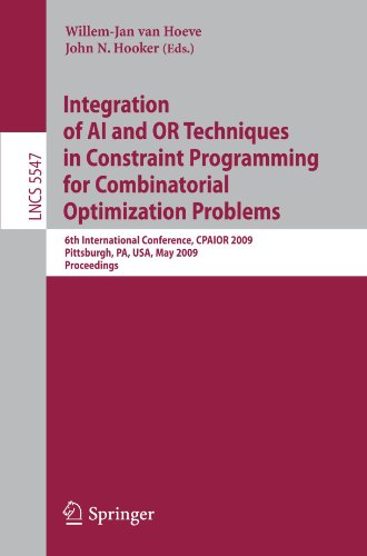 Integration of AI and OR Techniques in Constraint Programming for Combinatorial Optimization Problems: 6th International Conference, CPAIOR 2009 Pitts