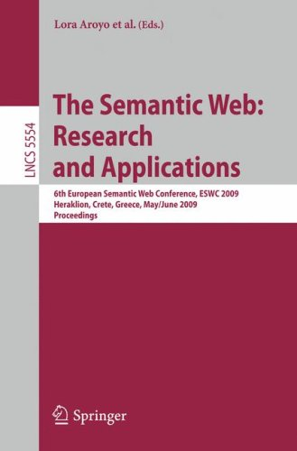The Semantic Web: Research and Applications: 6th European Semantic Web Conference, ESWC 2009 Heraklion, Crete, Greece, May 31–June 4, 2009 Proceedings