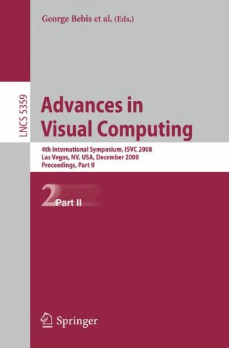 Advances in Visual Computing: 4th International Symposium, ISVC 2008, Las Vegas, NV, USA, December 1-3, 2008. Proceedings, Part II