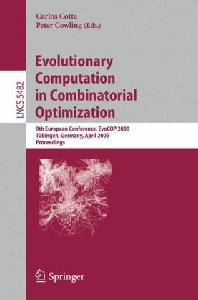 Evolutionary Computation in Combinatorial Optimization: 9th European Conference, EvoCOP 2009, Tübingen, Germany, April 15-17, 2009. Proceedings