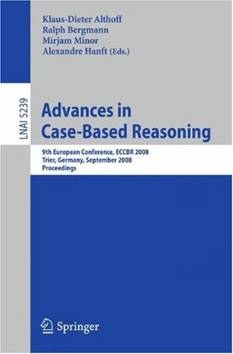 Advances in Case-Based Reasoning: 9th European Conference, ECCBR 2008, Trier, Germany, September 1-4, 2008. Proceedings