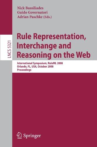 Rule Representation, Interchange and Reasoning on the Web: International Symposium, RuleML 2008, Orlando, FL, USA, October 30-31, 2008. Proceedings