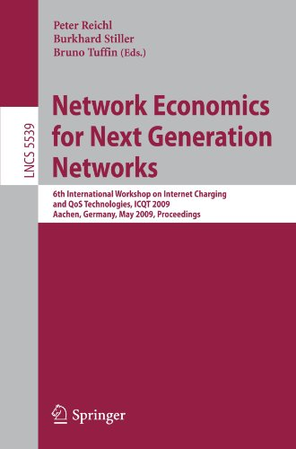 Network Economics for Next Generation Networks: 6th International Workshop on Internet Charging and Qos Technologies, ICQT 2009, Aachen, Germany, May