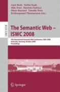 The Semantic Web - ISWC 2008: 7th International Semantic Web Conference, ISWC 2008, Karlsruhe, Germany, October 26-30, 2008. Proceedings