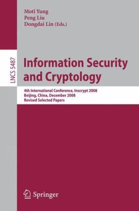 Information Security and Cryptology: 4th International Conference, Inscrypt 2008, Beijing, China, December 14-17, 2008, Revised Selected Papersq