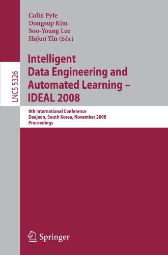 Intelligent Data Engineering and Automated Learning – IDEAL 2008: 9th International Conference Daejeon, South Korea, November 2-5, 2008 Proceedings