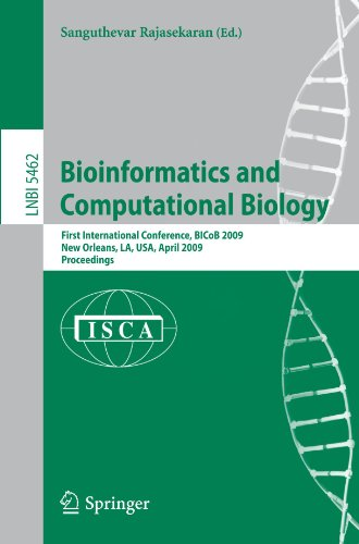 Bioinformatics and Computational Biology: First International Conference, BICoB 2009, New Orleans, LA, USA, April 8-10, 2009. Proceedings