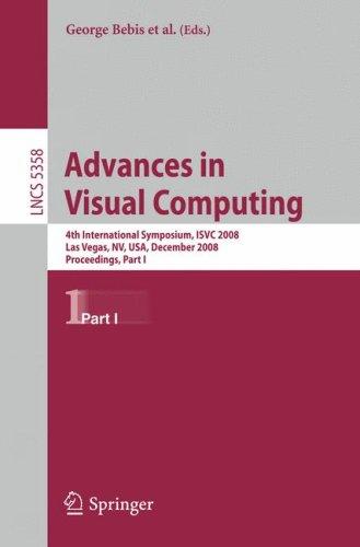 Advances in Visual Computing: 4th International Symposium, ISVC 2008, Las Vegas, NV, USA, December 1-3, 2008. Proceedings, Part I